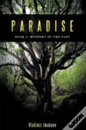 Paradise: Book 1: Mystery Of The Past