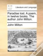 Paradise Lost. A Poem, In Twelve Books.