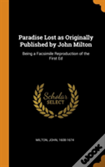 Paradise Lost As Originally Published By John Milton