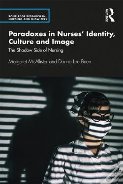 Wook.pt - Paradoxes In Nurses' Identity, Culture And Image