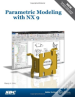 Parametric Modeling With Nx 9