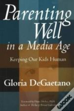 Parenting Well In A Media Age