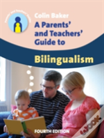 Parents' And Teachers' Guide To Bilingualism