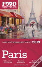 Paris - 2019 - The Food Enthusiast'S Complete Restaurant Guide