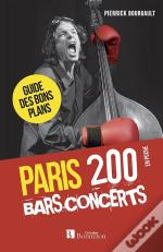 Paris 200 Bars-Concerts (4e Edition)