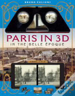 Paris In 3d In The Belle Epoque (1880-1914)