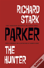 Parker: The Hunter By Richard Stark With Illustrations By Darwyn Cooke