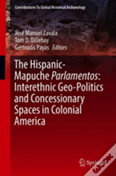Parlamentos: Interethnic Geo-Politics And Concessionary Spaces In Colonial Chile