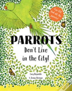 Wook.pt - Parrots Don'T Live In The City!