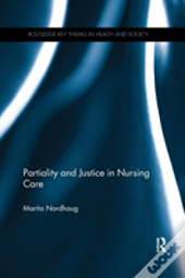 Partiality And Justice In Nursing C