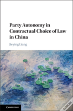 Wook.pt - Party Autonomy In Contractual Choice Of Law In China