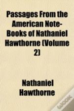 Passages From The American Note-Books Of