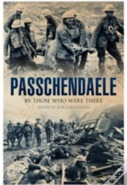 Wook.pt - Passchendaele By Those Who Were There