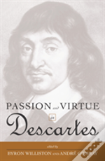Passion And Virtue In Descartes