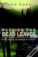 Passion For Dead Leaves