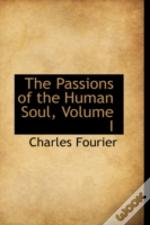 Passions Of The Human Soul, Volume I
