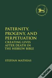 Paternity, Progeny, And Perpetuation