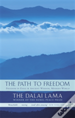 Path To Freedom'Freedom In Exile: Autobiography Of His Holiness The Dalai Lama Of Tibet', 'Ancient Wisdom, Modern World: Ethics For The New Millennium'