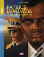 Patrice Lumumba ; La Parole Assassinée