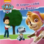Patrulha Pata - O super robô do ryder