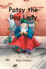 Patsy The Bag Lady