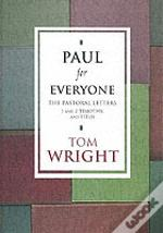 Paul For Everyone: The Pastoral Letters