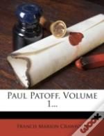 Paul Patoff, Volume 1...