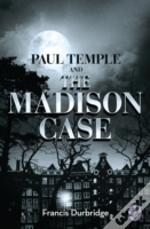 Paul Temple And The Madison Case