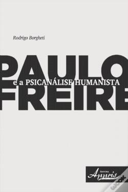 Wook.pt - Paulo Freire E A Psicanálise Humanista