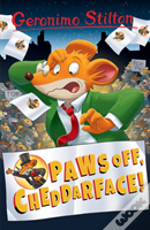 Paws Off, Cheddarface! (Geronimo Stilton)