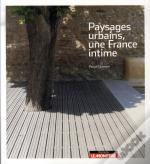 Paysages Urbains ; Une France Intime
