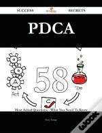 Pdca 58 Success Secrets - 58 Most Asked Questions On Pdca - What You Need To Know