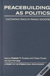 Peacebuilding As Politics