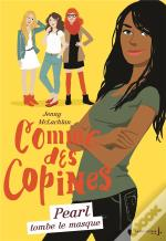 Pearl Tombe Le Masque. Comme Des Copines - Tome 4
