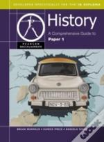 Pearson Baccalaureate: History: A Comprehensive Guide To Paper 1 For The Ib Diploma