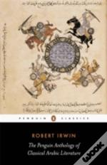 Penguin Anthology Of Classical Arabic Literature