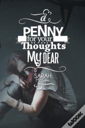 Penny For Your Thoughts My Dear