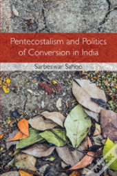Pentecostalism And Religious Conflict In Contemporary India