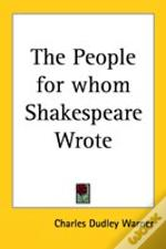 People For Whom Shakespeare Wrote