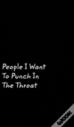 People I Want To Punch In The Throat