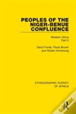 Peoples Of The Niger-Benue Confluence (The Nupe. The Igbira. The Igala. The Idioma-Speaking Peoples)