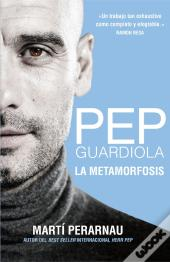 Pep Guardiola - La Metamorfosis