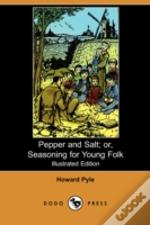 Pepper And Salt; Or, Seasoning For Young Folk (Illustrated Edition) (Dodo Press)