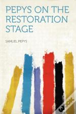 Pepys On The Restoration Stage