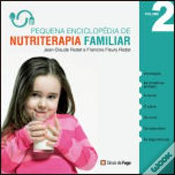 Wook.pt - Pequena Enciclopédia de Nutriterapia Familiar - Vol. 2