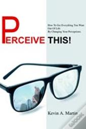 Perceive This!