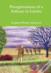 Peregrinations Of A Solitary In Limbo