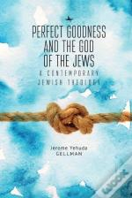 Perfect Goodness And The God Of The Jews