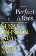Perfect Kisseswith 'School For Scandal' And 'Mischief And The Marquess' And 'The Ruby Kiss'