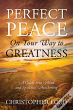Perfect Peace On Your Way To Greatness